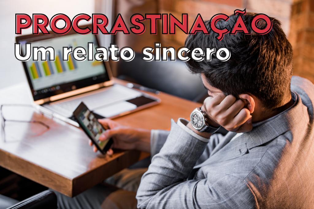 Procrastinação: um relato sincero. A imagem mostra um procrastinador mexendo no celular ao invés de fazer o seu planejamento de estudos